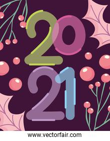 2021 happy new year, bubbles numbers leaves and holly berry card