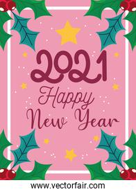 2021 happy new year, greeting card lettering holly berry border celebration