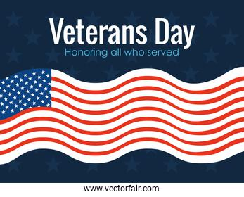 happy veterans day, honoring all who served, and waving US flag honor