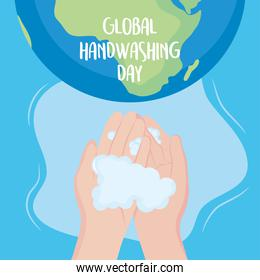 global handwashing day, hands bubbles and planet with lettering