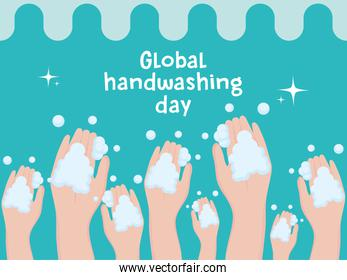 global handwashing day, raised hands with foam bubbles and text handwritten