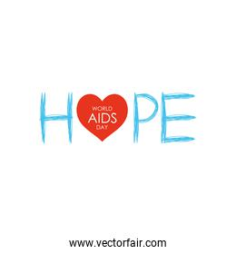 world aids day concept, hope lettering design with heart icon, flat style