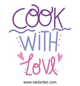 cooking lettering, handwritten calligraphy cook with love design
