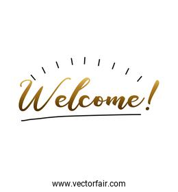 welcome label lettering with golden letters