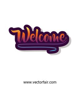 welcome label lettering with purple and orange letters