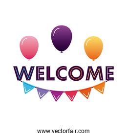welcome label lettering with colors garlands and balloons helium