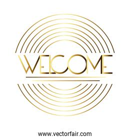 welcome label lettering with golden letters and circular lines