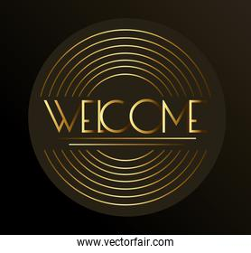 welcome label lettering with golden letters and circular lines in black background