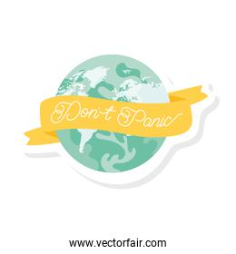 dont panic lettering campaign with earth planet and ribbon