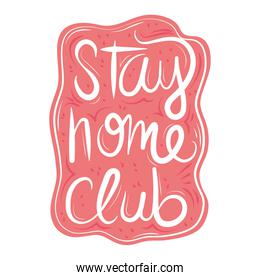 new normal, stay home club handwritten phrase, after coronavirus covid 19