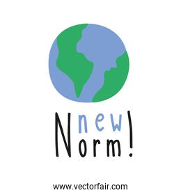 new normal lettering campaign with world planet hand made flat style
