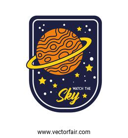 space badge with saturn planet and watch the sky lettering line and fill style
