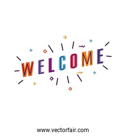 welcome label lettering with colors letters and confetti