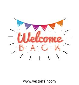 welcome back label lettering with garlands hanging