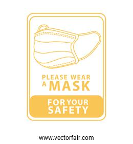 wear face mask for your safety yellow square label