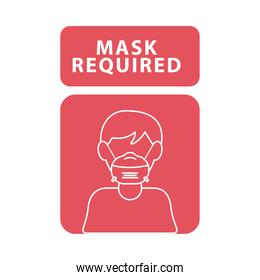 mask required red advertise label with man wearing mask