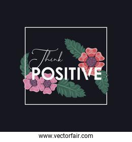 floral frame poster nature with think positive word