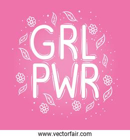 girl power lettering with leafs and flowers in pink background