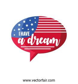Martin Luther King Day, i have a dream american flag speech bubble