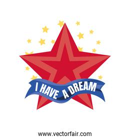 Martin Luther King Day, red star and I have a dream lettering in ribbon