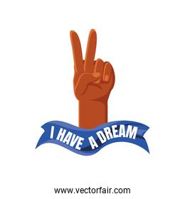 Martin Luther King Day, hand peace and love ribbon with text i have a dream