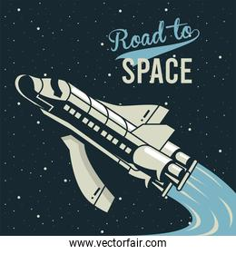 road to space lettering with spaceship flying in poster vintage style