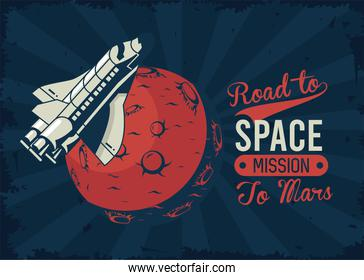 road to space lettering with spaceship and mars planet in poster vintage style