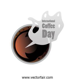 international coffee day label with a cup of steaming coffee