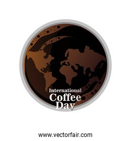 international coffee day label with cup of coffee, coffee beverage is loved all over the world