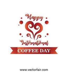 happy international coffee day label with a heart