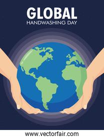 global handwashing day campaign with hands lifting world earth planet