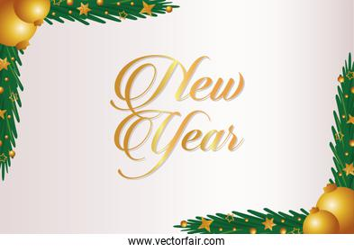 happy new year lettering card with golden balls in leafs pine