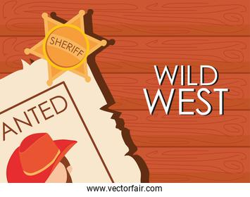 Wild west cowboy man wanted paper and sheriff star vector design
