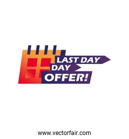 last day offer with calendar isolated icon