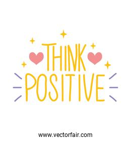 Think positive lettering design with decorative stars and hearts, colorful design