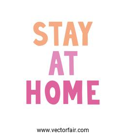 stay at home lettering in a white background