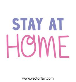 stay at home lettering over a white background