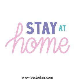 stay at home phrase over a white background