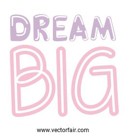 dream big lettering on white background