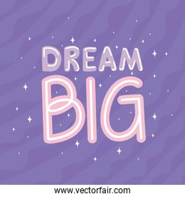 dream big lettering on purple background