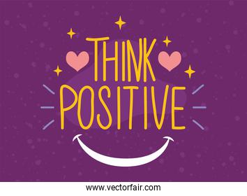 Think positive with smile vector design