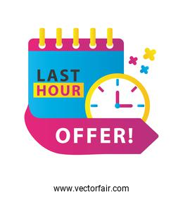 last hour offer sale countdown lettering with calendar and watch