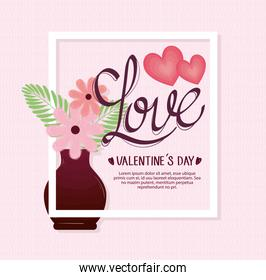 happy valentines day lettering card with flowers in base square frame