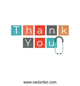 thanks you, lettering and stethoscope medical workers fighting coronavirus