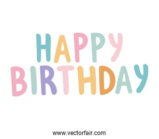 happy birthday lettering with different colors on a white background