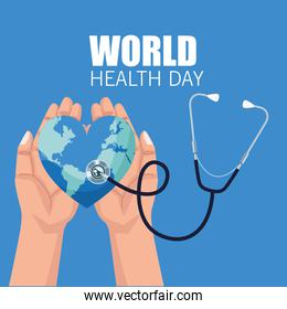world health day lettering with hands lifting earth heart and stethoscope