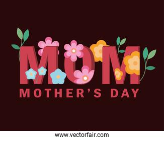 happy mothers day with mom word and flowers