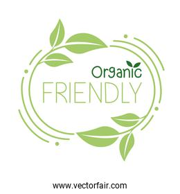 Organic friendly with leaves
