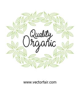 organic quality with leaves