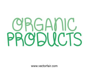 organic products lettering
